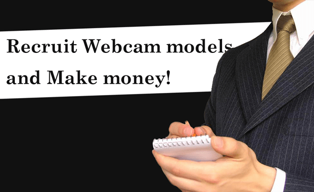 how to recruit webcam models