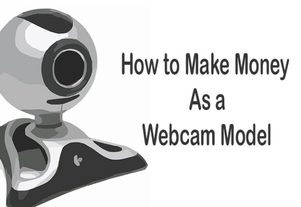 how to make money webcam model