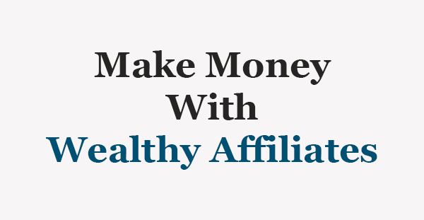 wealthy affiliates make money