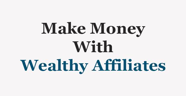 wealthy affiliates make money