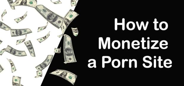 how to monetize porn site adult website 2019